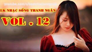 LK Nhạc Sống Thanh Ngân Vol 12   Beat Chất Lượng Cao🎼
