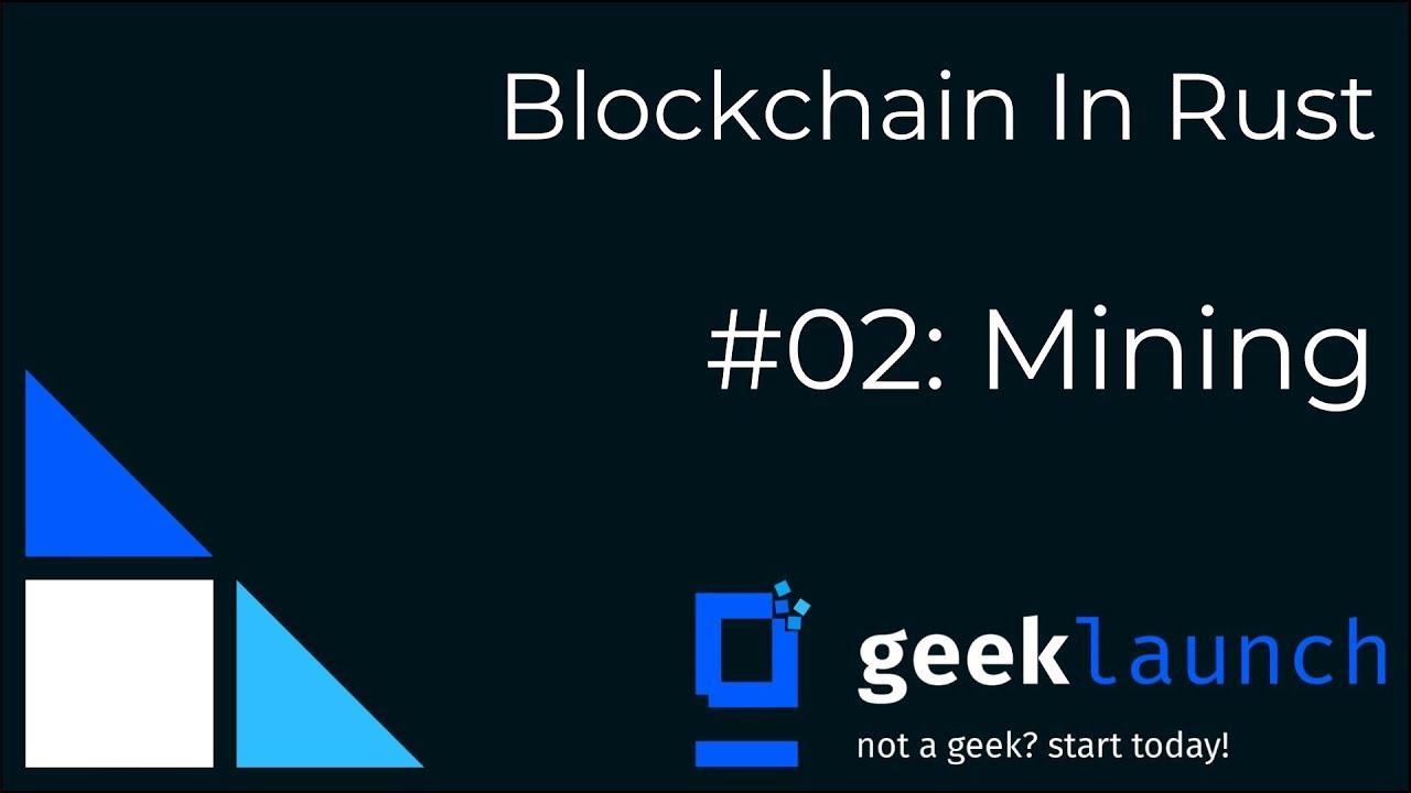 Making Magic Internet Money? - Blockchain In Rust #02: Mining
