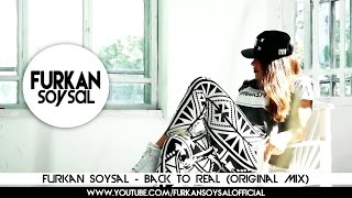 Furkan Soysal Back To Real