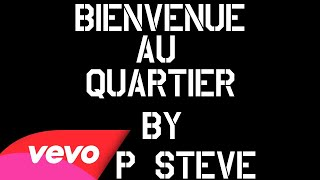 Watch P Steve Bienvenue Au Quartier video