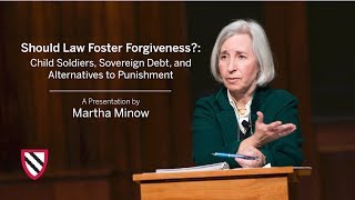 Should Law Foster Forgiveness? | Martha Minow || Radcliffe Institute