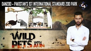 Danzoo – Pakistan's 1st International Standard Zoo Park | Wild Pets with Aun 19th August 2019