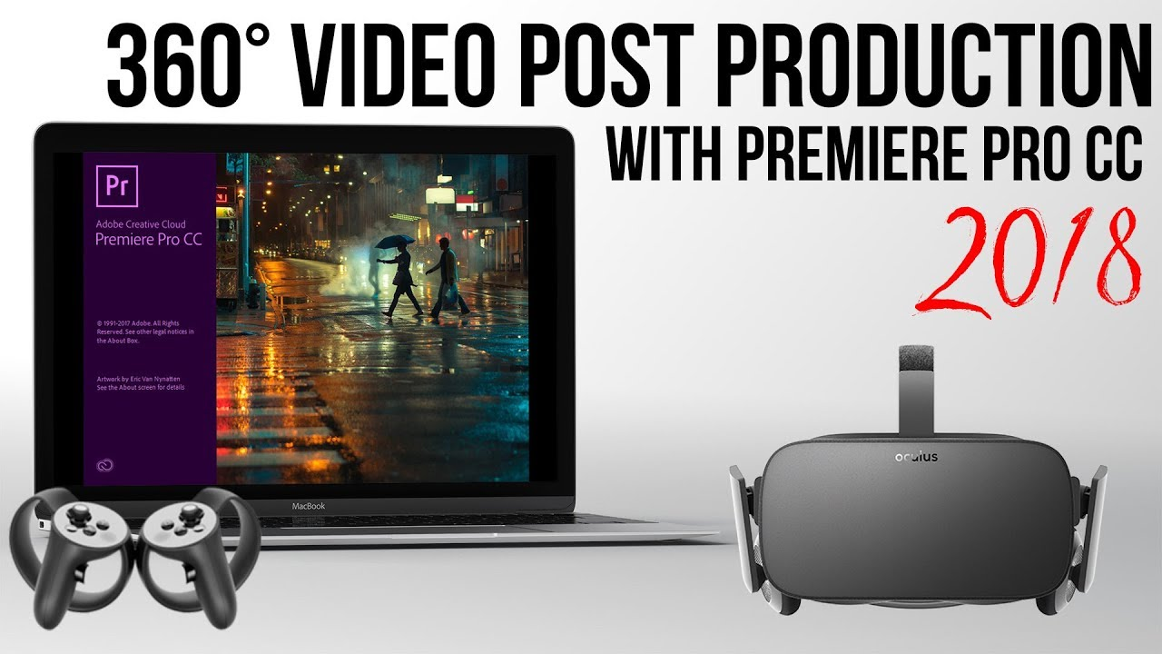 360 VR Video Post Production with Adobe Premiere Pro CC 2018