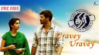 Thiri - Uravey Uravey Song Lyric Video