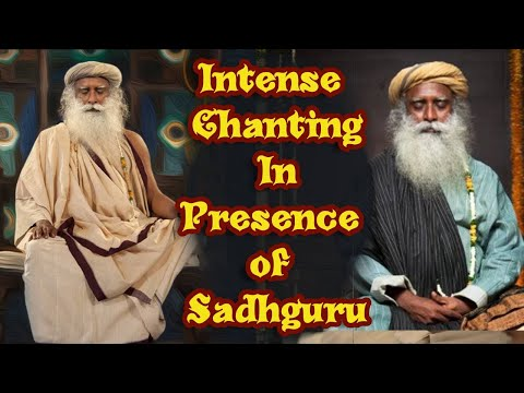 In Presence Of Sadhguru - Intense Chanting Of Chidananda Rupa Shivoham Shivoham