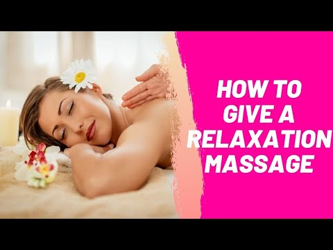 How to Give a Relaxation Massage