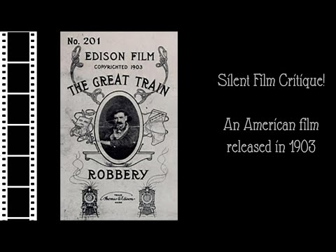 Silent Film Critique: The Great Train Robbery (1903)