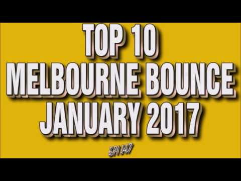 Top 10 Melbourne Bounce Drops January 2017 (Epi 148)