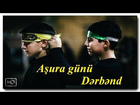 Ashura gunu Derbend -2016   День Ашура г.Дербенте 2016    Ashura in Derbent 2016  
