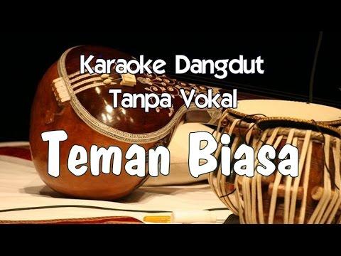 Karaoke Teman Biasa Tanpa Vokal dangdut