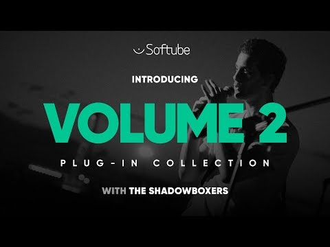 Introducing Volume 2 Plug-in Collection with The Shadowboxers - Softube