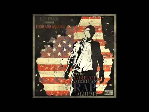 Lupe Fiasco - Food & Liquor II The Great American Rap Album