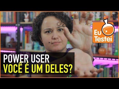 Você deve ser um Power User, não?