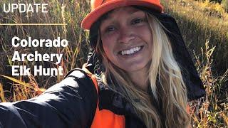 Colorado Archery Elk Hunt: UPDATE!!!