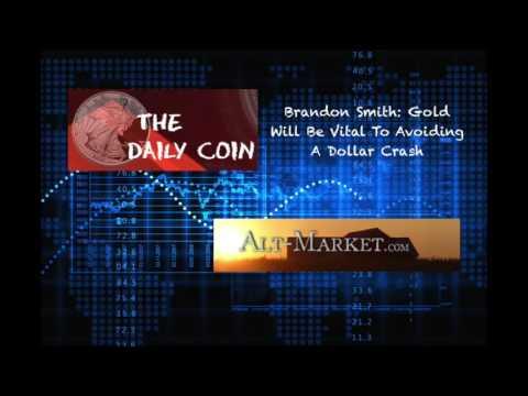 Brandon Smith: Gold Will Be Vital To Avoiding A Dollar Crash