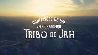 Tribo de Jah - Confissões de Um Velho Regueiro (Clipe Oficial)