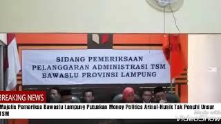 Majelis Pemeriksa Bawaslu Lampung Putuskan Money Politics Arinal-Nunik Tak Penuhi Unsur TSM