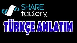 SHAREfactory Nasıl Kullanılır - Türkçe Kısa Anlatım