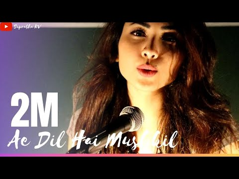 Ae Dil Hai Mushkil | Cover by Suprabha KV