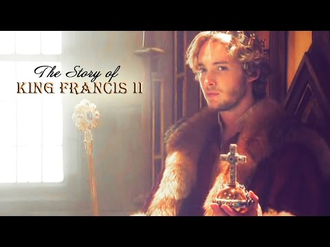 Reign ǁ The Story of King Francis II