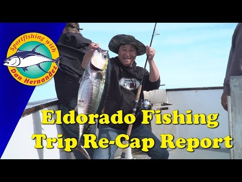 Eldorado Re-Cap Report   SPORT FISHING