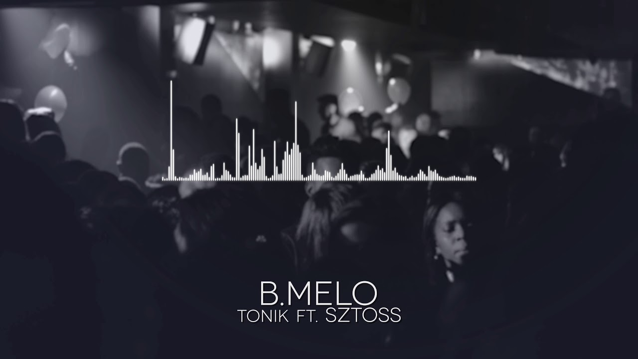 B.Melo – Tonik ft. Sztoss [official audio]