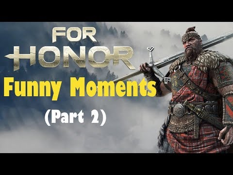 For Honor -  Funny Moments (Part 2)
