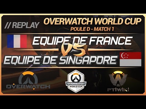 Overwatch World Cup : France vs Singapour (Groupe D : BlizzCon) [FR]