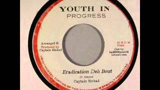 Captain Sinbad - Eradication Deh bout