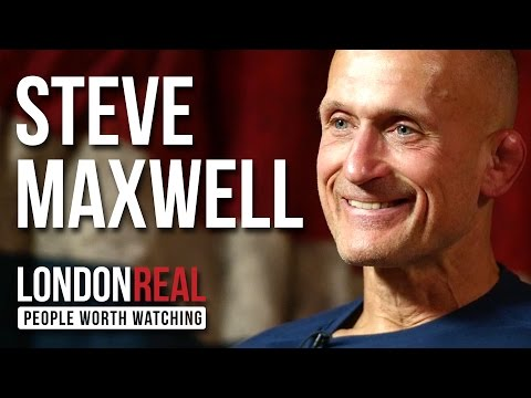Steve Maxwell - Breathe - PART 1/2 | London Real