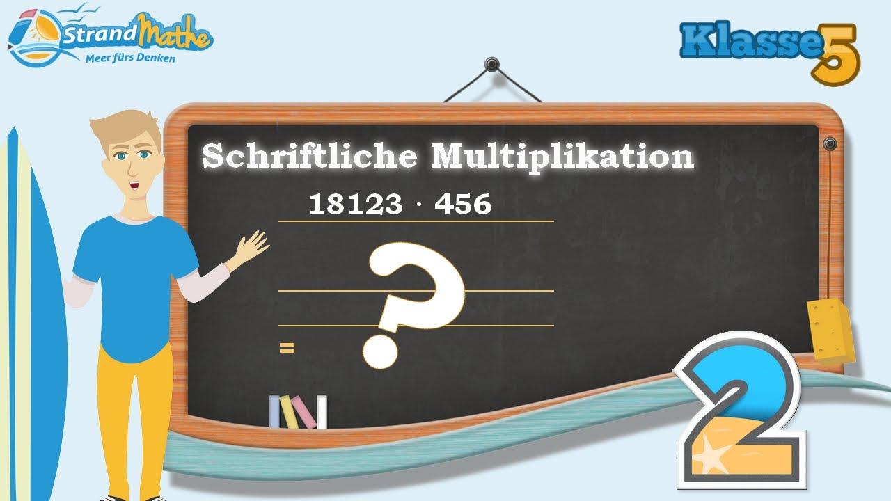 Schriftliche Multiplikation - Mal rechnen    Klasse 5 ☆ Übung 2 ...