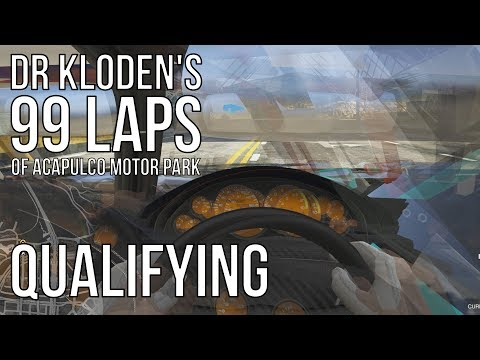 DrKloden's 99 Laps of Acapulco Motor Park | Qualifying | Acapulco Motor Park (24.06.2017)