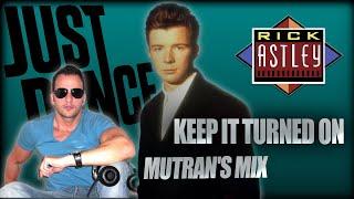 RICK ASTLEY - KEEP IT TURNED ON (MUTRAN'S MIX)