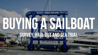 Buying a Sailboat - Survey, Haul-Out & Sea Trial