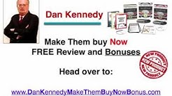 Dan Kennedy Make Them Buy Now System Review & Bonus