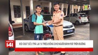 Đội CSGT số 3 trả lại 15 triệu đồng cho người đánh rơi trên đường Tôn Thất Tùng | Tin tức 141