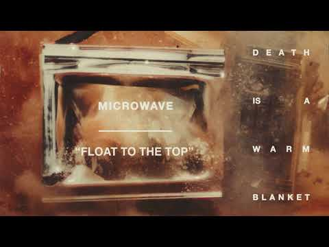 """Microwave - New Song """"Float To The Top"""""""
