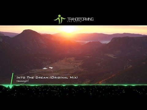 tranzLift - Into The Dream (Original Mix) [Music Video] [Beyond The Stars]