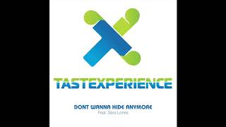 "TasteXperience Don't Wanna Hide Anymore  ""Feat Sara Lones""  ""Daniel Wanrooy Remix  Single Edit """