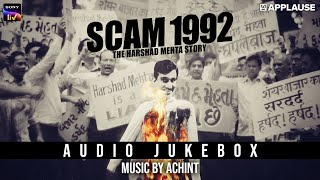 Scam 1992 | Official Audio Jukebox | Achint | Sony Liv