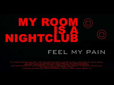 Feel My Pain (DLC - Devilabel Corporation / My Room Is A Nightclub EP)