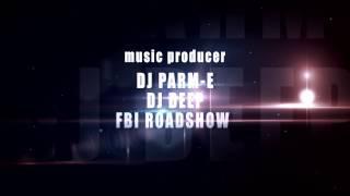 DJ PARME & DJ DEEP FEAT BHUJHANGY DALBIR & BALBIR BHANGREH DE SHOW TEASER ..OUT SOON