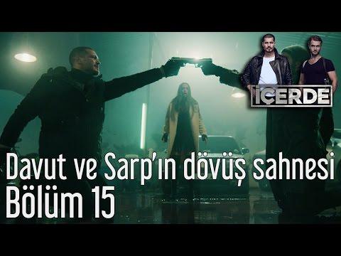 İçerde 15. Bölüm - Davut ve Sarp'ın Dövüş Sahnesi