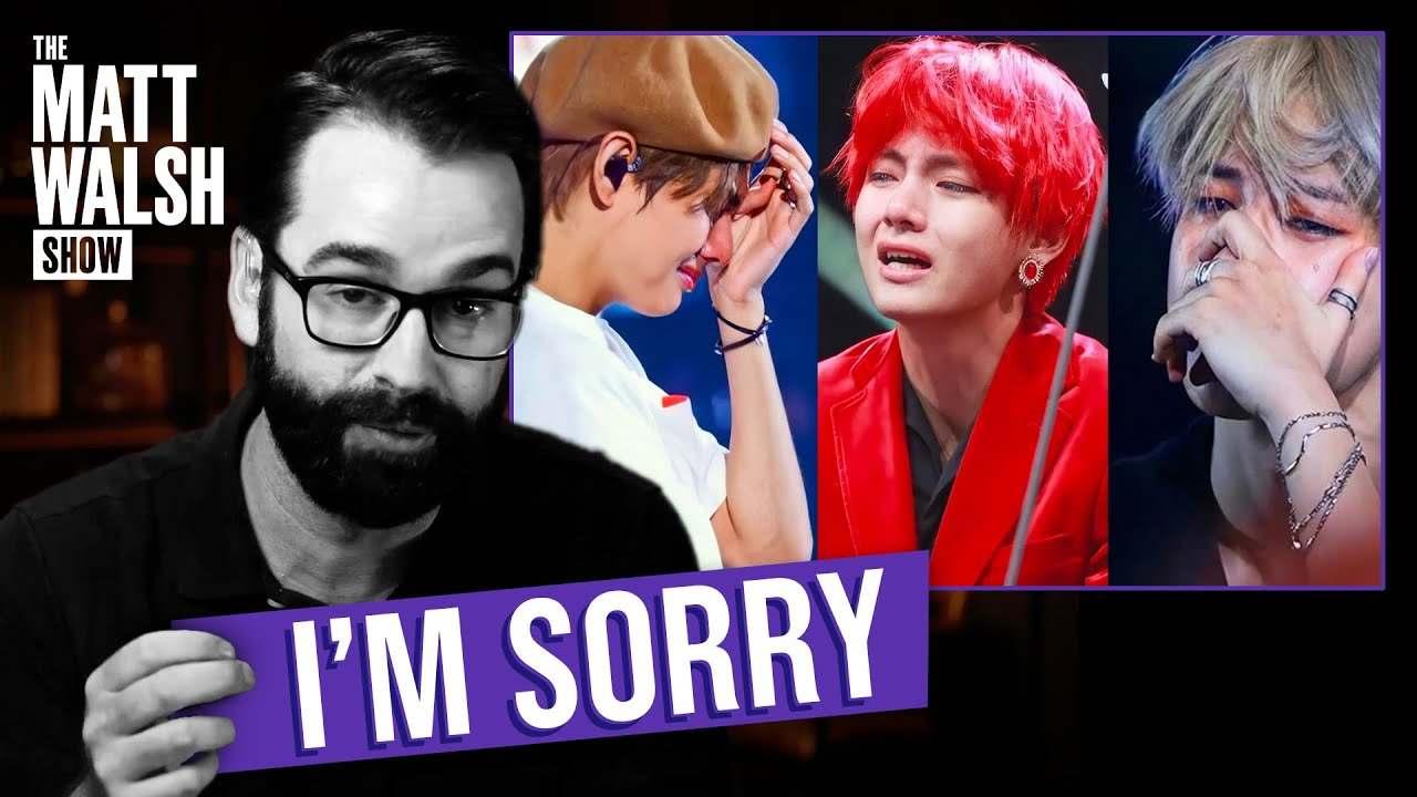 Matt Walsh APOLOGIZES to the BTS Army