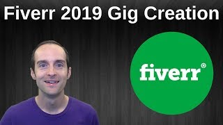 Fiverr 2019 Complete Gig Creation Tutorial from Planning to Top Seller!