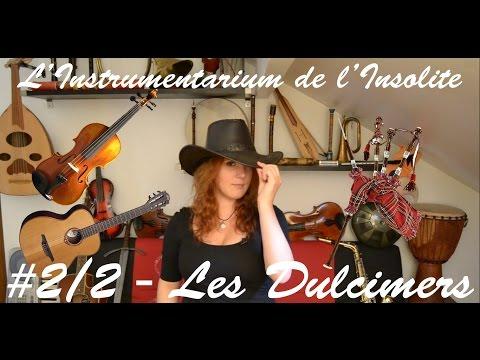 #2/2 - Les Dulcimers - L'Instrumentarium de l'Insolite