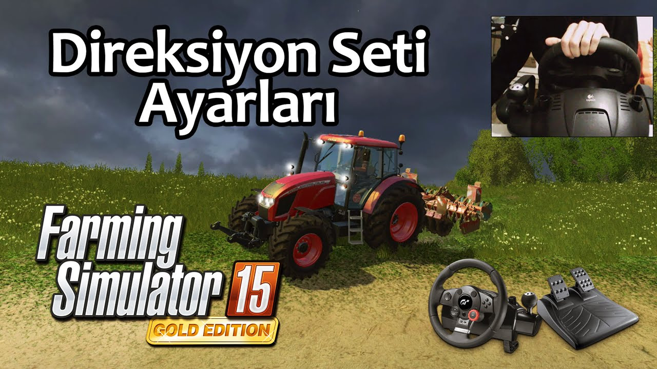 Logitech Driving Force GT - Farming Simulator 15 Ayarları