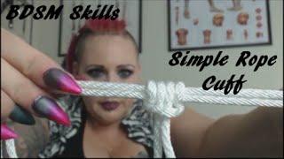 Simple Rope Cuff Tutorial - Bondage How To - BDSM Skills Ep#1
