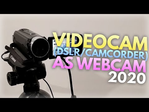 How To Use Camcorder/DSLR/Videocam As Webcam (2020)