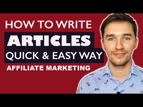 How to Write Articles the Quick and Easy Way for Affiliate Marketing